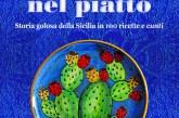 """""""Il diamante nel piatto"""", storia golosa della Sicilia fra ricette e racconti"""