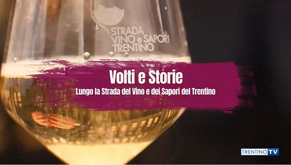 La Strada del Vino e dei Sapori del Trentino: in tv i volti e le storie